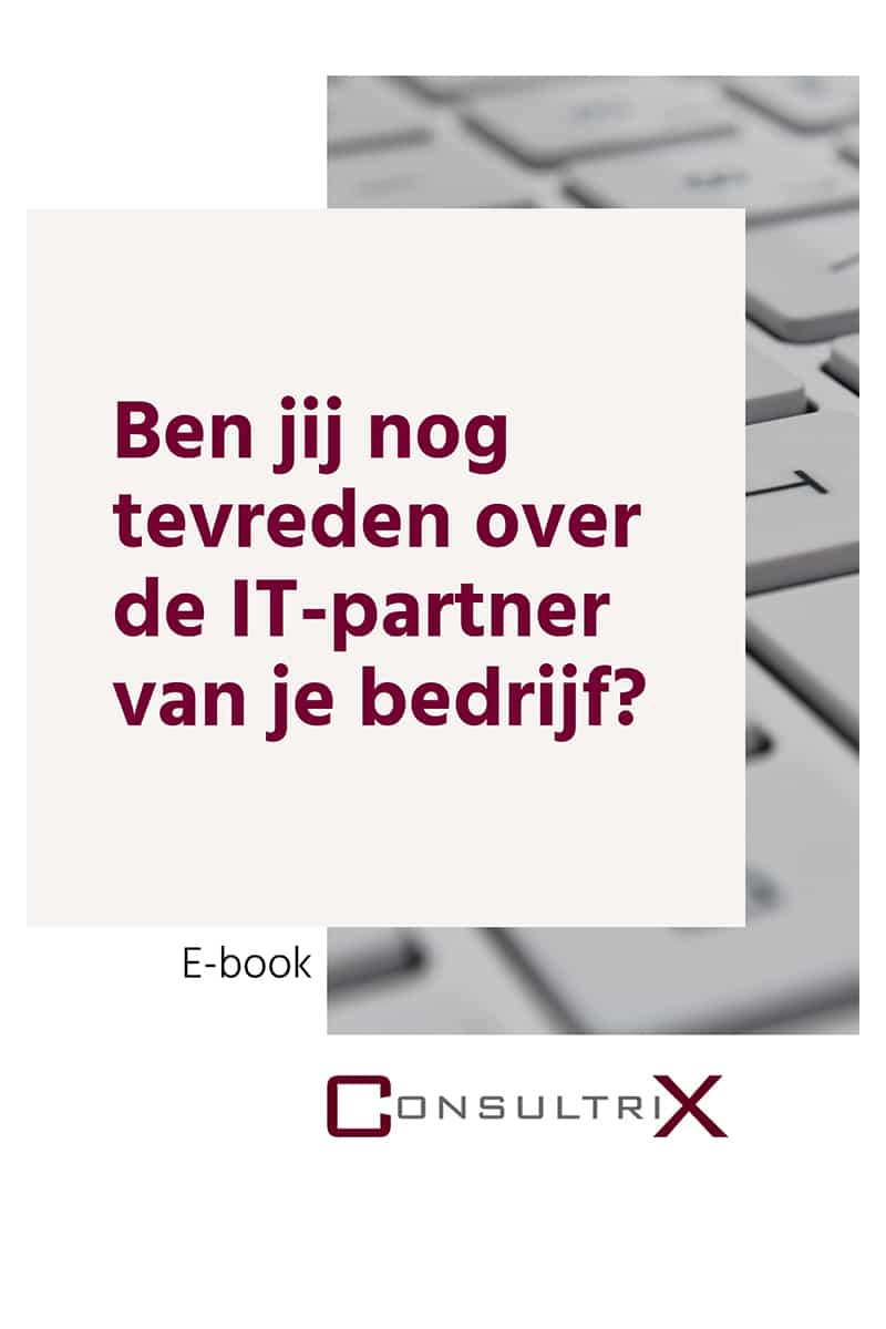 E-book: Ben jij nog tevreden over je IT-partner? - Consultrix